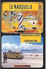 La Mariquilla: Viajando por el mundo cambiando vidas (Spanish Edition) Paperback