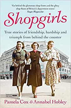 Shopgirls: True Stories of Friendship, Hardship and Triumph From Behind the Counter
