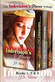 Indecision's Flame (Trilogy set) by JS Ririe
