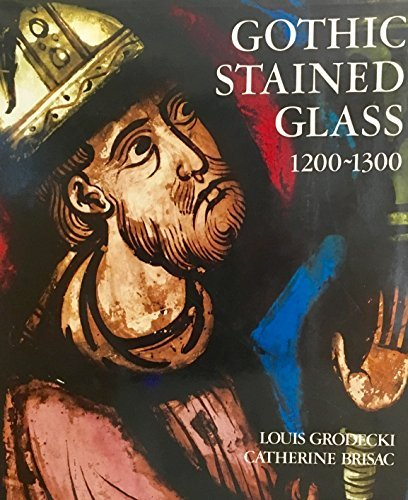 Gothic Stained Glass, 1200-1300 by Louis Grodecki (University 16 Stained Glass)
