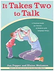 It Takes Two To Talk: A Practical Guide For Parents of Children With Language Delays by Jan Pepper Published by Hanen Centre 3rd (third) edition (2004) Paperback