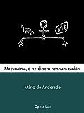 Macunaíma, o herói sem nenhum caráter (nova ortografia)