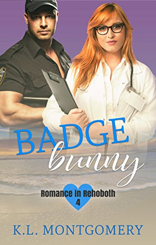 Badge Bunny (Romance in Rehoboth Book 4) by [Montgomery, K.L.]