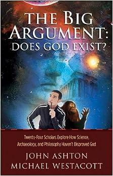 Book The Big Argument: Does God Exist? by John Ashton (2006-01-01)