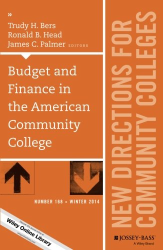 Budget and Finance in the American Community College: New Directions for Community Colleges, Number 168 (J-B CC Single I