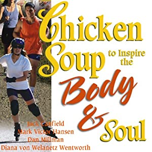 Chicken Soup to Inspire the Body & Soul Audiobook