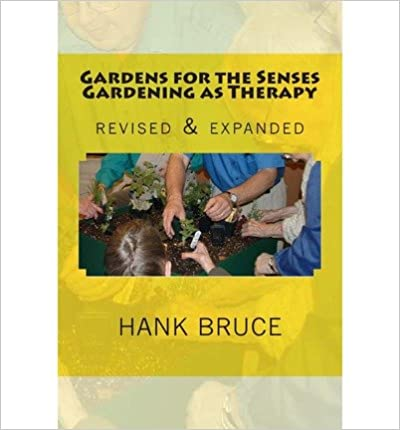 Gardens for the Senses Gardening as Therapy, Revised and