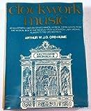 Clockwork Music, Arthur W. J G. Ord-Hume, 0517500000