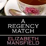 A Regency Match | Elizabeth Mansfield