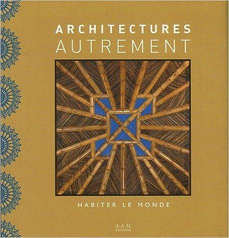 Lire en ligne ARCHITECTURES AUTREMENT pdf, epub ebook
