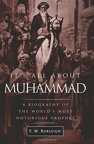 Download It's All About Muhammad: A Biography of the World's Most Notorious Prophet pdf