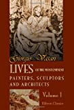 Lives of the Most Eminent Painters, Sculptors, and Architects : With Notes and Illustrations, Chiefly Selected from Various Commentators by Mrs. Jonathan Foster, Vasari, Giorgio, 142121167X