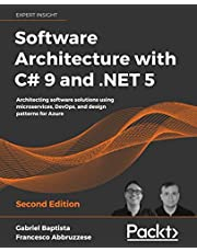 Software Architecture with C# 9 and .NET 5: Architecting software solutions using microservices, DevOps, and design patterns for Azure, 2nd Edition