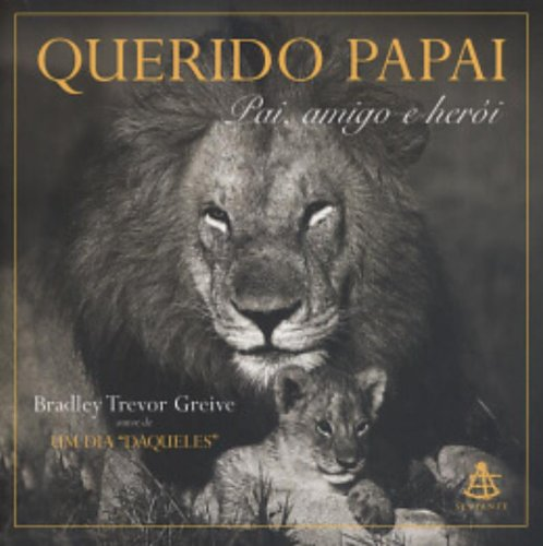 Querido Papai: Pai, Amigo e Herói - Bradley Trevor Greive