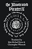 img - for The Illustrated Picatrix: The Complete Occult Classic Of Astrological Magic book / textbook / text book