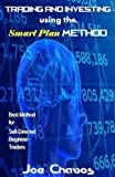 Trading and Investing using the Smart Plan Method: Best Method for Self-Directed Beginner Traders