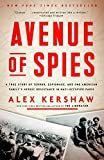 img - for Avenue of Spies: A True Story of Terror, Espionage, and One American Family's Heroic Resistance in Nazi-Occupied Paris book / textbook / text book