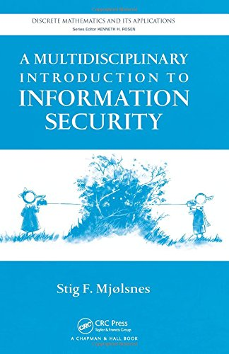 A Multidisciplinary Introduction to Information Security (Discrete Mathematics and Its Applications)