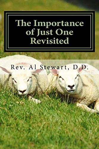 The Importance of Just One Revisited: The Parable of the lost Sheep (Revisited Series Vol.) -
