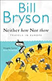 Front cover for the book Neither Here nor There: Travels in Europe by Bill Bryson