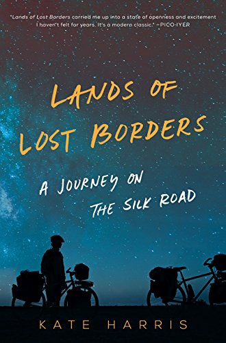 Image of Lands of Lost Borders: A Journey on the Silk Road