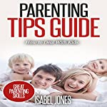 Parenting Tips Guide: How to Deal with Kids | Isabel Jones