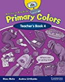 American English Primary Colors 4 Teacher's Book, Diana Hicks and Andrew Littlejohn, 0521607965