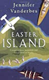 Front cover for the book Easter Island by Jennifer Vanderbes