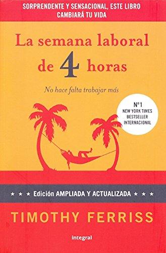 Download La Semana Laboral de 4 Horas: no Hace Falta Trabajar mas (ed. amp Liada y Actualizada) pdf epub