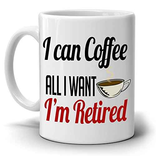 Humorous Retirement Gifts Mug for Men Retirees I Can Coffee All I Want Cup, Printed on Both - Co Tiffany & Nz