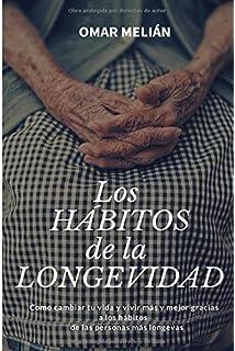Los Hábitos de la Longevidad (Spanish Edition)