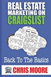 Real Estate Marketing on Craigslist, Chris Moore, 149538912X