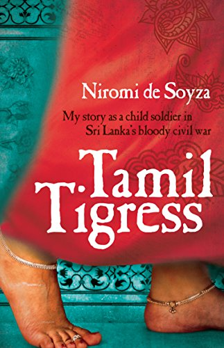 Tamil Tigress: My Story As a Child Soldier in Sri Lanka