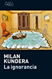 La Ignorancia, Milan Kundera, 8483835355