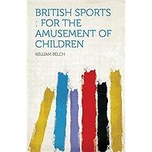 British Sports : for the Amusement of Children
