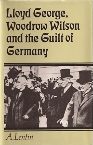 Lloyd George Woodrow Wilson And The Guilt Of Germany An Essay In  Lloyd George Woodrow Wilson And The Guilt Of Germany An Essay In The  Prehistory Of Appeasement A Lentin  Amazoncom Books Thesis Persuasive Essay also Argumentative Essay Examples High School  Corruption Essay In English