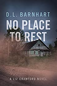 No Place To Rest (Liz Crawford Trilogy Book 1)