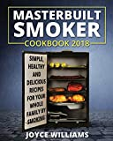 Best Masterbuilt Cookbooks - Masterbuilt Smoker Cookbook 2018: Simple, Healthy and Delicious Review