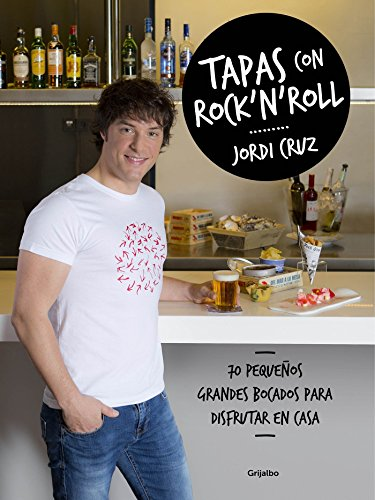 Tapas con rock 'n' roll (Spanish Edition) by Jordi Cruz