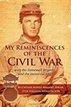My Reminiscences of The Civil War: with the Stonewall Brigade and the Immortal 600