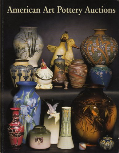 American Art Pottery Auctions: Cincinatti, June 7, 1998; Zanesville, July 13, 1998; Zanesville Pottery Lovers Auction, July 15, 1998 (Auction Catalog)