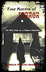 Four Months of Terror: The True Story of a Family's Haunting (English Edition)
