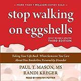 Stop Walking on Eggshells, Third Edition: Taking