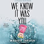 We Know It Was You | Maggie Thrash