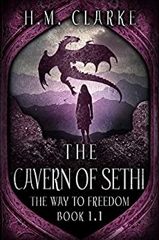 The Cavern of Sethi: An Fantasy Action Adventure (The Way to Freedom - Young Kalena/Adhamh Book 2) by [Clarke, H.M.]
