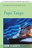 Papa Tango, John Clagett, 0595006787