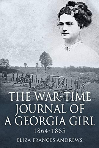 (The War-Time Journal of a Georgia Girl, 1864-1865)