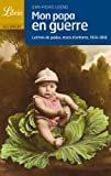 Image de Librio: Mon Papa En Guerre. Lettres De Poilus, Mots D'Enfants (French Edition)