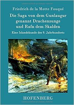 Die Saga von dem Gunlaugur genannt Drachenzunge und Rafn dem Skalden (German Edition)