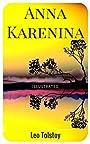 Anna Karenina: By Leo Tolstoy : Illustrated